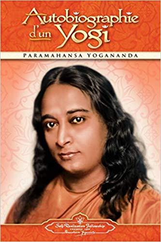 Autobiographie d'un yogi de Paramahamsa Yogananda