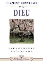 Couverture du livre Comment converser avec Dieu de Paramahamsa Yogananda