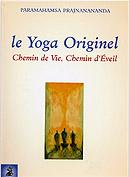 couverture du livre Le Yoga Originel Chemin de Vie, Chemin d'Eveil de Paramahamsa Prajnanananda